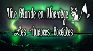 Les Aurores Boréales - Une blonde en Norvège