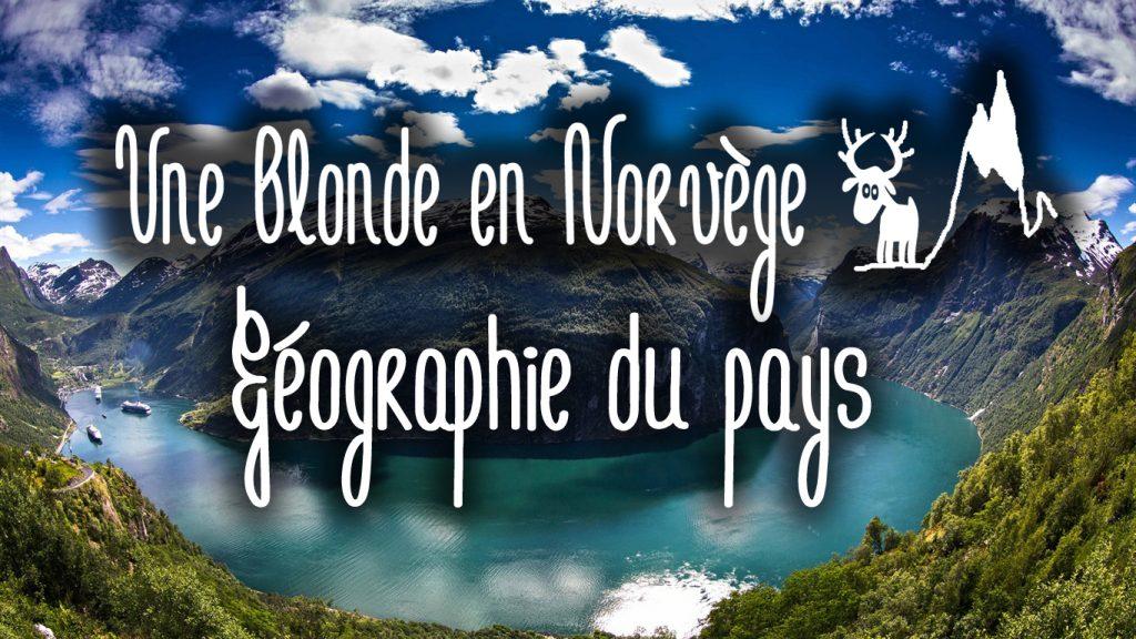 La géographie de la Norvège - Une blonde en Norvège