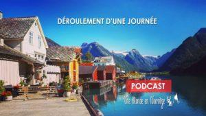 Déroulement d'une journée en Norvège (Podcast)