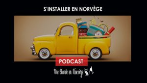 S'installer en Norvège (Podcast audio) - Une blonde en Norvège