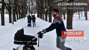 Le congé parental en Norvège avec Tristan Champion (Podcast)