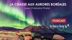 La chasse aux aurores boréales (Podcast) - Une blonde en Norvège