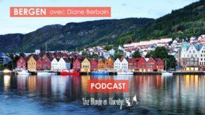 Bergen avec Diane Berbain (podcast)