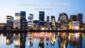Histoire de la Norvège et d'Oslo (Podcast audio) - Une blonde en Norvège