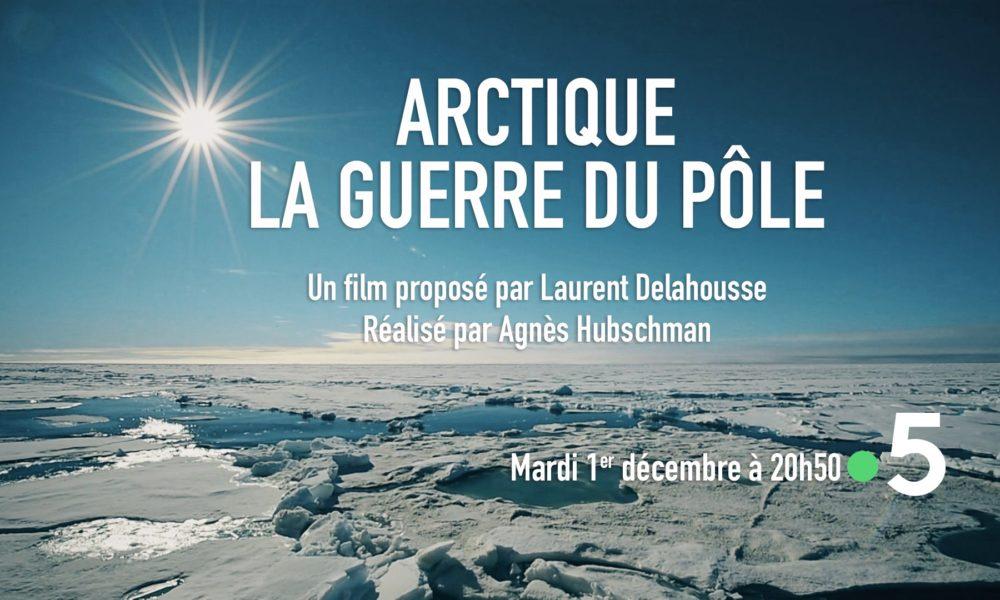 «Arctique, la guerre du pôle» sur France 5