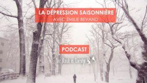 La dépression saisonnière (podcast)