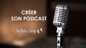 Créer son podcast (podcast)