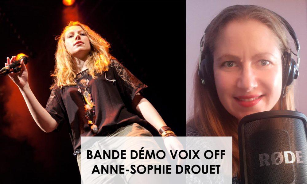 Voix off femme : Anne-Sophie Drouet
