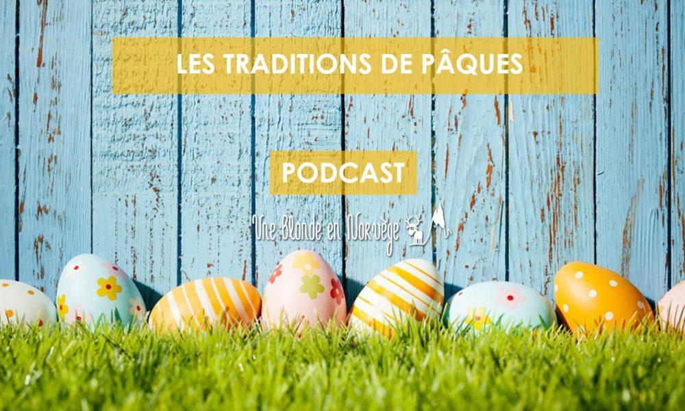 Les traditions de Pâques (podcast)