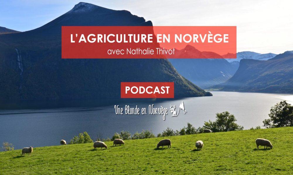 L'agriculture en Norvège avec Nathalie Thivot (podcast)
