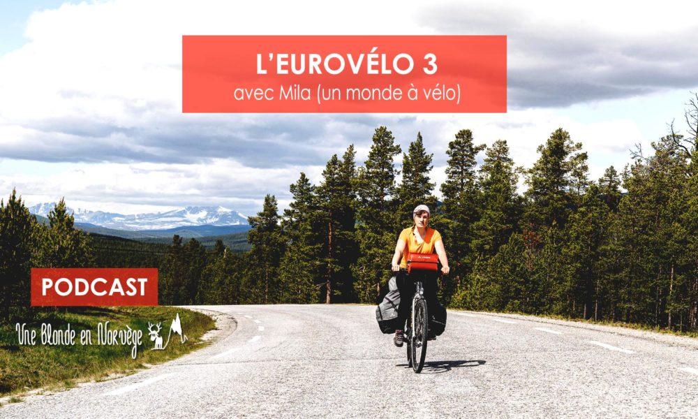 L'EuroVélo 3 avec Mila (Un monde à vélo) (podcast)
