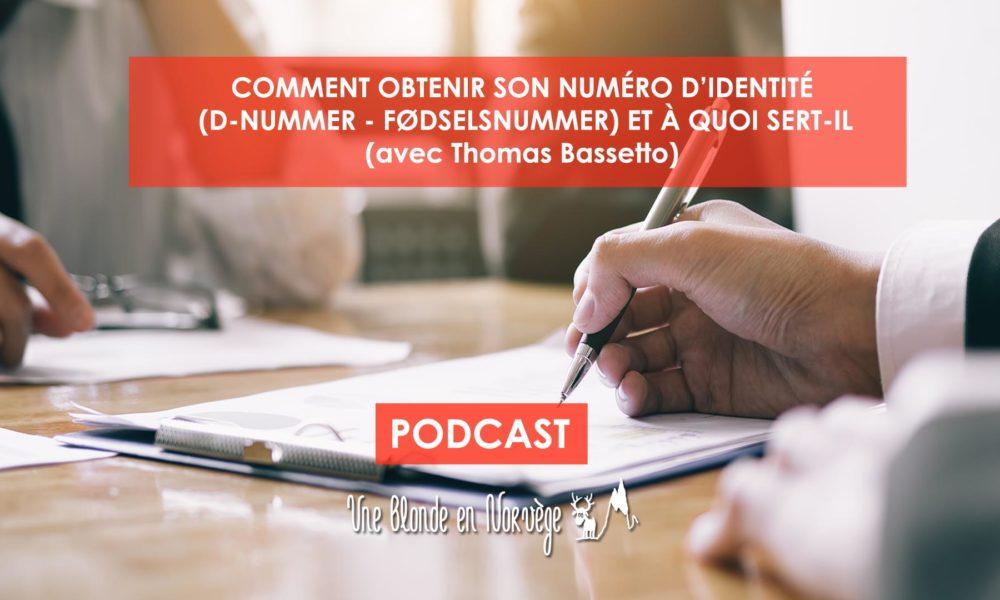 Comment obtenir son numéro d'identité (D-nummer / fødselsnummer) et à quoi sert-il avec Thomas Bassetto (podcast)