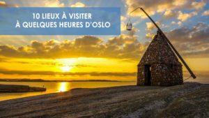10 lieux à visiter à quelques heures d'Oslo - Une blonde en Norvège